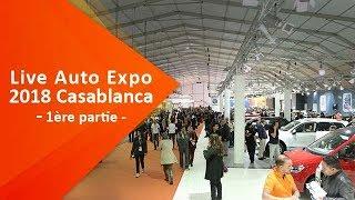 Live du Salon Auto Expo 2018 à Casablanca ( 1ère partie )