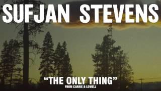 Sufjan Stevens, ″The Only Thing″