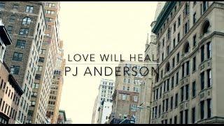 Love Will Heal - PJ Anderson