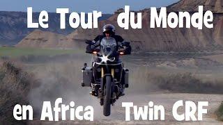 ESSAI HONDA AFRICA TWIN CRF 1000 ► Road Trip de Paris a Cape Town ► by lolo cochet moto