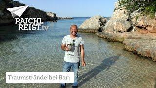 Rajchl reist nach Apulien: Strand-Paradiese südlich von Bari