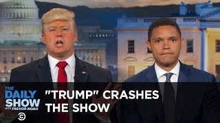 ″President Trump″ Crashes The Daily Show: The Daily Show