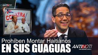 Conatra Prohíbe Haitianos En Sus Guaguas - #Antinoti Diciembre 14 2018