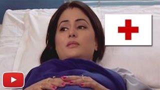 हिना खान हुई अस्पताल में भर्ती यह रिश्ता क्या कहलाता है  टीवी प्राइम टाइम हिन्दी