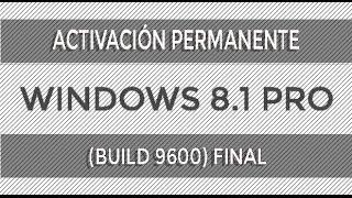 Como Activar Windows 8.1(BUILD 9600) [Cualquier Versión] [2019]