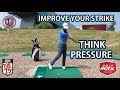 Improve Your Strike - Think Pressure