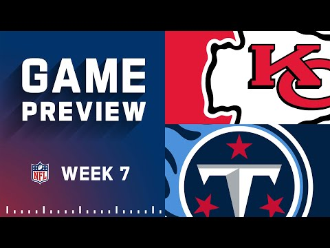 Kansas City Chiefs vs. Tennessee Titans | Week 7 NFL Game Preview