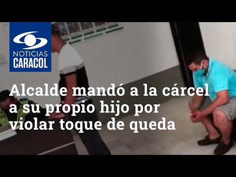 """""""La ley se respeta"""": alcalde mandó a la cárcel a su propio hijo por violar toque de queda"""