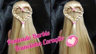 ❤Penteado Barbie Trancinha Coração
