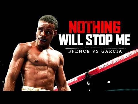Errol Spence Jr. vs Danny Garcia - NOTHING WILL STOP ME