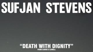 Sufjan Stevens, ″Death With Dignity″