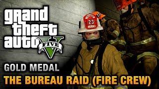 gta 5 mission 67 the bureau raid fire crew 100 gold medal walkthrough free download. Black Bedroom Furniture Sets. Home Design Ideas