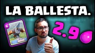 BALLESTA 2.9, EL MAZO QUE DOMINA EL META   Malcaide Clash Royale