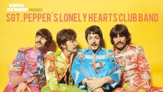 Vinyl Rewind - Sgt. Pepper's Lonely Hearts Club Band vinyl review