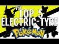 Pokémon Top 5 - ″The Top 5 Electric-Type Pokémon″