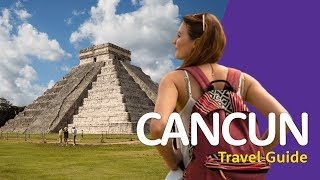 🇲🇽 Cancun Travel Guide 🇲🇽   Travel better in MEXICO!