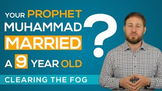 Your Prophet Muhammad Married A 9 Year Old? Ep. 1   Clearing The Fog Series   Youssef Soussi