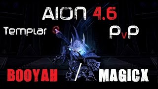 AION 4.6 | Templar PvP | Booyah / Magicx | vol. 1