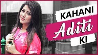 KAHANI ADITI KI | Lifestory Of Aditi Bhatia | Biography | TellyMasala
