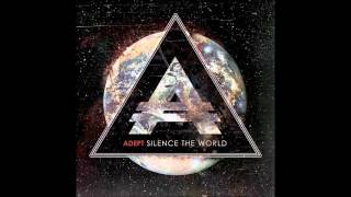Adept - Friends That Used To Be