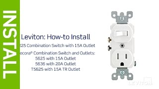 Leviton Presents: How to Install a Combination Device with a Single Pole Switch and a Receptacle
