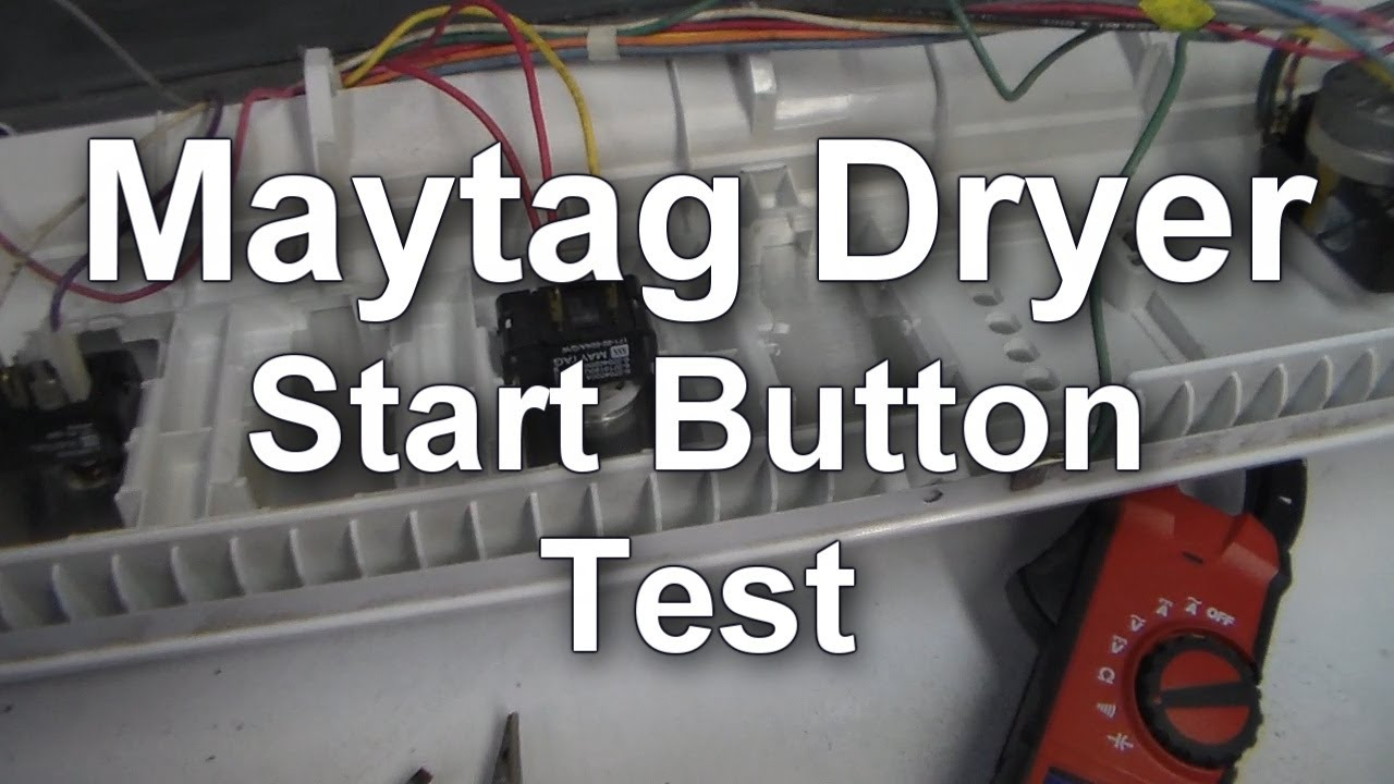 Amana Thermostat Wiring Diagram Maytag Dryer Won T Start Testing The Start Button Youtube