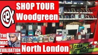 CEX Shop Tour (Woodgreen North London)