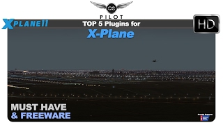 [X Plane 11] Top 5 Must Have Freeware Plugins for X-Plane