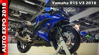Yamaha R15 V3 Launched - First Look   Auto Expo 2018
