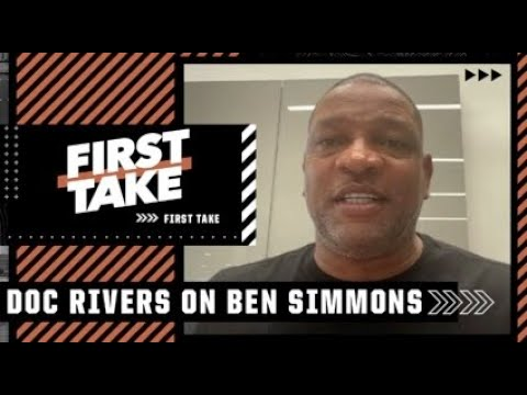 Doc Rivers tells Stephen A.: 'We would love to have Ben Simmons back'   First Take