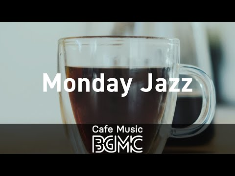 Monday Jazz: Happy Morning Relaxing Jazz Music for Wake up, Work, Study