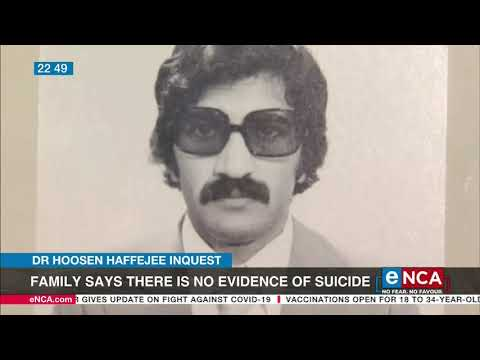Dr Hoosen Haffajee Inquest | Family says there's no evidence of suicide