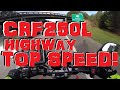 CRF250L Top Speed on the Highway!