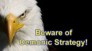 Beware of Demonic Strategy!