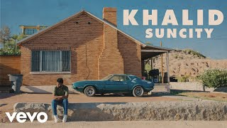 Khalid - Suncity ft. Empress Of