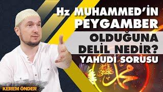 Muhammed'in Peygamber olduğuna kanıtınız nedir? - Yahudi sorusu / Kerem Önder