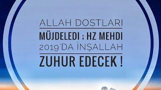 Hz MEHDİ 2019'DA ZUHUR EDECEK İNŞALLAH !