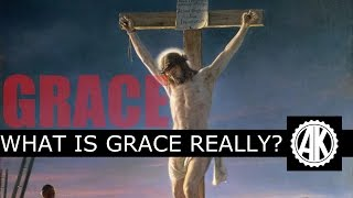 16 - What is Grace Really?