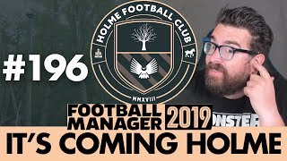 HOLME FC FM19 | Part 196 | THE QUARTER FINAL | Football Manager 2019