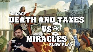 #BOOM - Legacy Death and Taxes vs Miracles - PK's Slow Plays