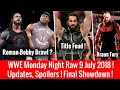 WWE Raw 9 July 2018 Highlights ! Roman-Lashley Brawl ? Spoilers ! WWE Raw 7/9/2018