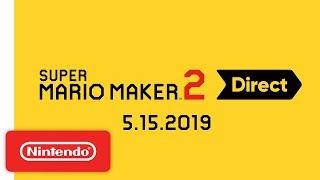 Super Mario Maker 2 Direct 5.15.2019