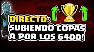 🔴 ¡DIRECTO SUBIENDO COPAS A POR LOS 6400! ¡SORTEO 3 TARJETAS DE 10$ EN VIVO! FINAL DE TEMPORADA