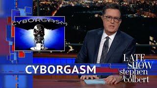 Stephen Colbert's Cyborgasm: CES 2019