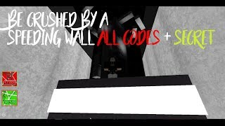 Outdated Be Crushed By A Speeding Wall All Codes Secret - taking on the impossiwall roblox be crushed by a speeding wall