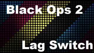 Black Ops 2! Learn How To Lag Switch!