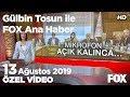 Mikrofon açık kalınca... 13 Ağustos 2019 Gülbin Tosun ile FOX Ana Haber