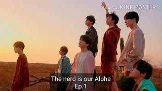 The nerd is our Alpha (BTS ff) ep.1