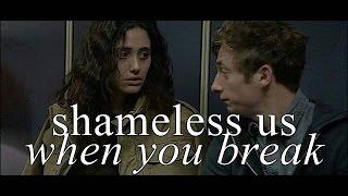 shameless us | when you break