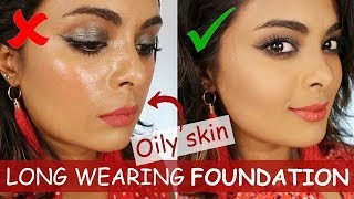 LONG LASTING FOUNDATION TUTORIAL FOR OILY SKIN (And Normal / Combination Skin types)